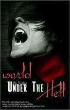 World Under The Hell    عآلـم تحـتَ الجَحيـم by Sitalas