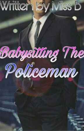 Babysitting The Policeman | On Going by _Miss_B_