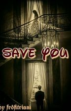 Save You by frdfitriani