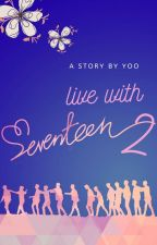 Live With Seventeen 2 by sebongsfanfiction