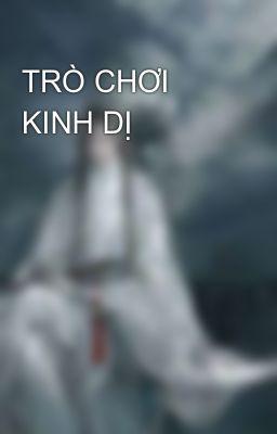 TRÒ CHƠI KINH DỊ