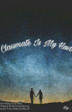 My Classmate Is My Husband? by TataDivka