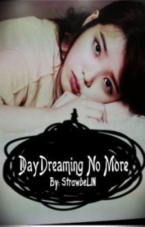 Daydreaming, No More (On-Going) by StrawbeLIN