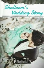 Shalloom's Wedding Story by Nana_neeh