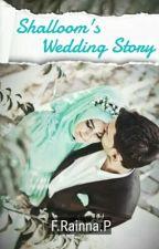Shalloom's Wedding Story by Nana_neeh