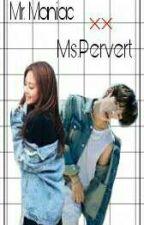 Mr. Maniac xx Ms. Pervert by Heyssyricbabeszxc