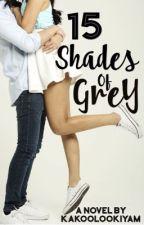 15 Shades of Grey by Kakoolookiyam