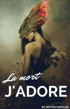 La Mort, j'adore ! by PetiteConteuse