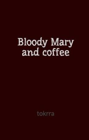 Bloody Mary and coffee by tokrra