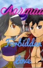 Aarmau ~ Forbidden Love by CrazyFanGirl_4173