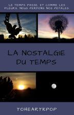 La Nostalgie Du Temps. by ToHeartKpop