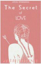 The Secret Of Love by wardahfrhnh22