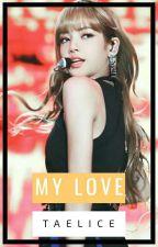 Me with Love - Kim Taehyung x Lalisa Manoban by nomnom95