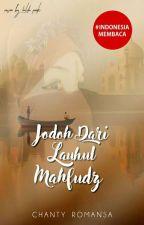 JODOH DARI LAUHUL MAHFUZD by ChantyRomans
