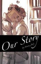Our Story [Editing] by potato_baby