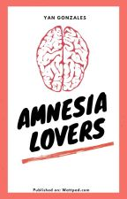 Amnesia Lovers by tagalogstories