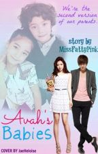 AVAH'S BABIES (AVAH MALDITA FanMade) *EDITING* by ChubbyButGorge
