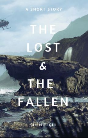 The Lost & The Fallen: A Short Story by sheniegul