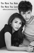 The More You Hate, The More You Love [ Kathniel ~ FF ] by ChoiSooriii