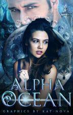 Alpha Ocean ✔ by Kat-Nova