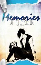 Memories of a Friend! [Naruto FanFic] by Dreaming_Otaku