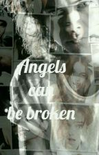 Angels can be broken H.s by kendaaaaa
