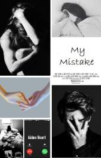 My Mistake - Complete by candygirl0021
