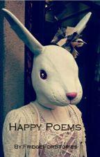 Happy Poems by FridgeForStories