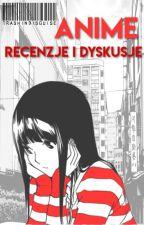 Anime || Recenzje i Dyskusje by TrashInDisguise