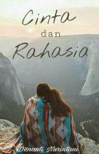 Cinta dan Rahasia  by DenantiNurintani