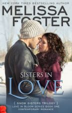 Sisters In Love (Snow Sisters, Book One: Love in Bloom Series) by Melissa_Foster