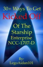 30+ Ways to get kicked off the Starship Enterprise by LegoAidan10155