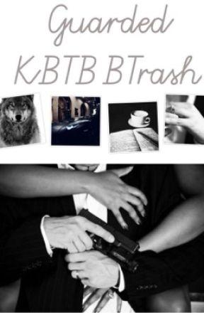 Guarded || (Soryu) KBTBB Fanfic || by KBTBBTrash