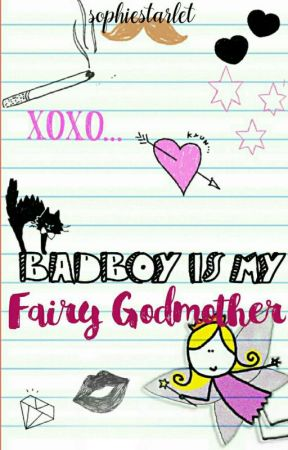 Badboy's my Fairy Godmother by sophiestarlet