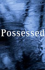 Possessed - [Polyfidelity MxB] by kat_96