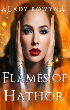 The Flames of Hathor by LadyRowyn
