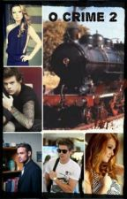 O Crime 2 - Harry Styles FanFIC by lizziestyles02