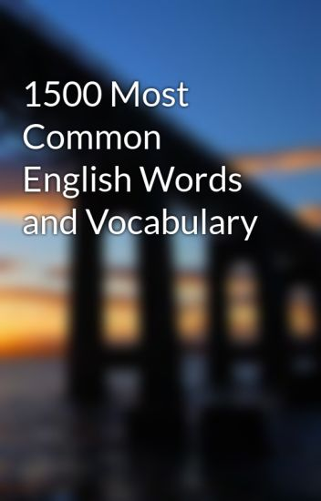 1500 Most Common English Words and Vocabulary - prasadreddy