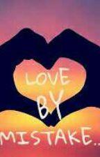 Love by mistake by GauraangiGupta