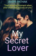 My Secret Lover! by Aaliya2106