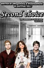 Second choice || lh & ch by Meganhokej