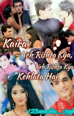 KAIRA - Yeh Rishta Kya, Yeh Rishta Kyaaaa Kehlata Hai by 123anushka_singh