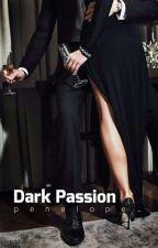 Dark Passion by _darkheart__