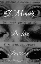 El Mundo De Las Frases by Ross__Dreams