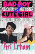 BAD BOY X CUTE GIRL - ARI IRHAM by caathh