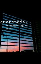 Querencia by tasyaulf