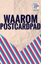 Waarom PostcardPad? by PostcardPad