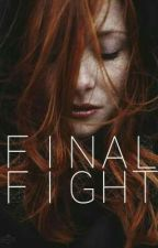 » Final Fight - A Fred Weasley FanFiction *. by _MrsFredWeasley