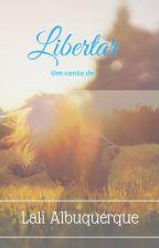 Libertar by LaliAlbuquerque