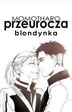 Przeurocza blondynka [Otayuri] by momotharo